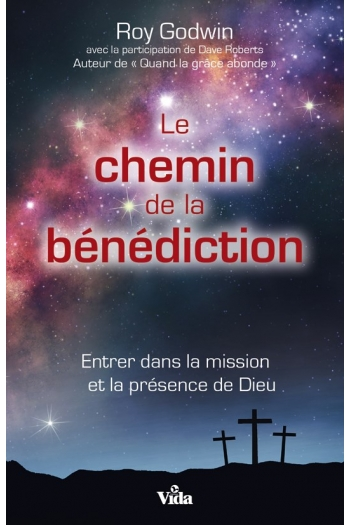 LE CHEMIN DE LA BENEDICTION